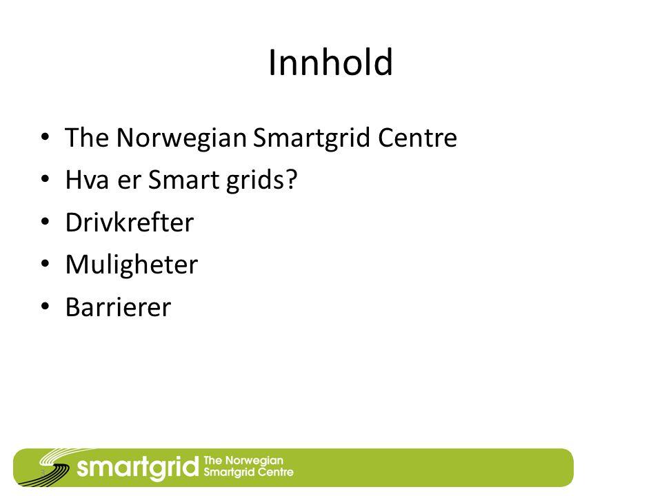 Innhold • The Norwegian Smartgrid Centre • Hva er Smart grids.