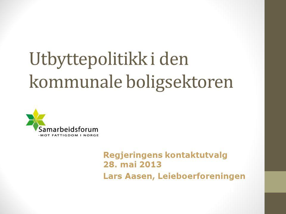 Utbyttepolitikk i den kommunale boligsektoren NOK ER NOK! Regjeringens kontaktutvalg 28. mai 2013 Lars Aasen, Leieboerforeningen- a il kommunal slum