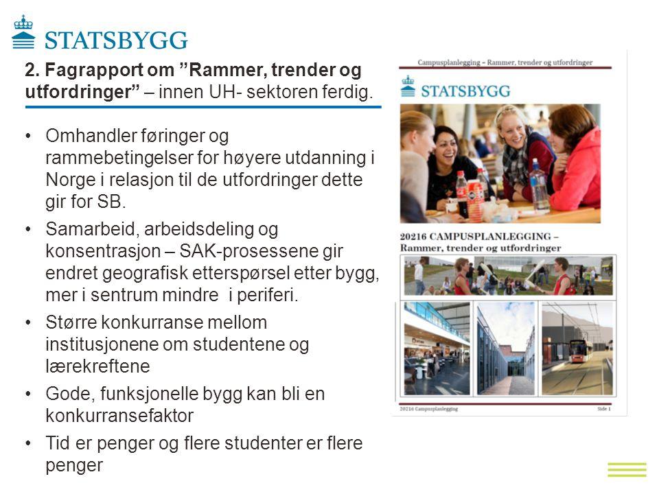 """2. Fagrapport om """"Rammer, trender og utfordringer"""" – innen UH- sektoren ferdig. •Omhandler føringer og rammebetingelser for høyere utdanning i Norge i"""