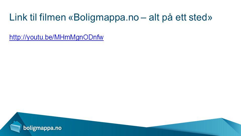 Link til filmen «Boligmappa.no – alt på ett sted» http://youtu.be/MHmMgnODnfw