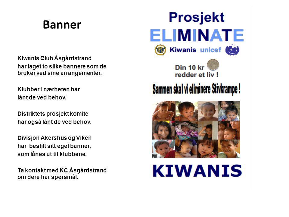 Banner Kiwanis Club Åsgårdstrand har laget to slike bannere som de bruker ved sine arrangementer. Klubber i nærheten har lånt de ved behov. Distriktet