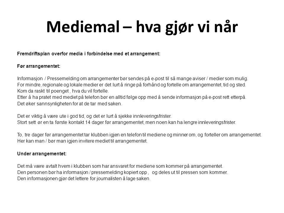 Mediemal – hva gjør vi når Fremdriftsplan overfor media i forbindelse med et arrangement: Før arrangementet: Informasjon / Pressemelding om arrangemen