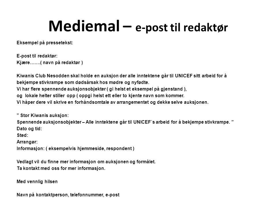 Mediemal – e-post til redaktør Eksempel på pressetekst: E-post til redaktør: Kjære…….( navn på redaktør ) Kiwanis Club Nesodden skal holde en auksjon