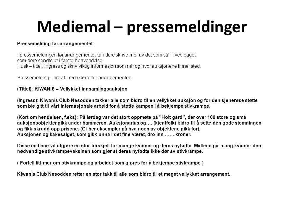 Mediemal – pressemeldinger Pressemelding før arrangementet: I pressemeldingen før arrangementet kan dere skrive mer av det som står i vedlegget, som dere sendte ut i første henvendelse.