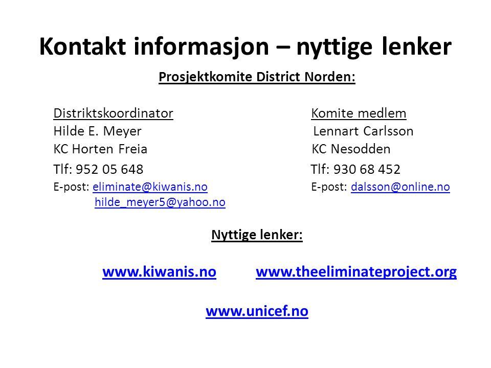Kontakt informasjon – nyttige lenker Prosjektkomite District Norden: Distriktskoordinator Komite medlem Hilde E. Meyer Lennart Carlsson KC Horten Frei
