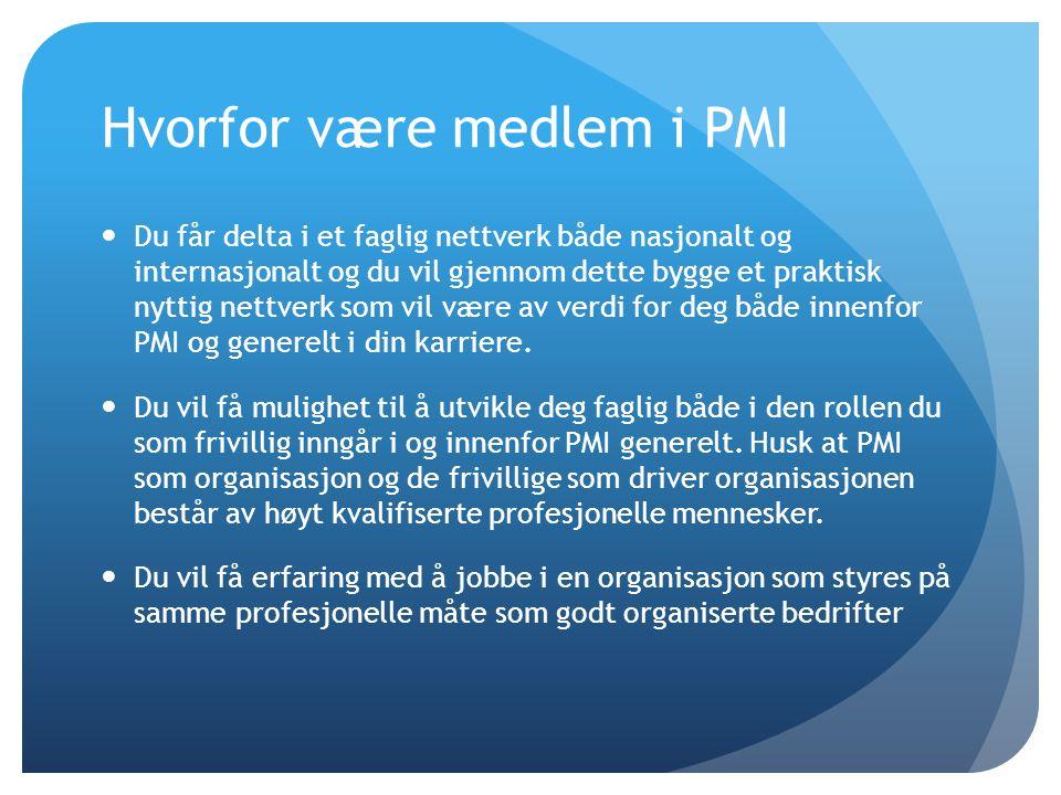 Hvorfor være medlem i PMI  Du får delta i et faglig nettverk både nasjonalt og internasjonalt og du vil gjennom dette bygge et praktisk nyttig nettve