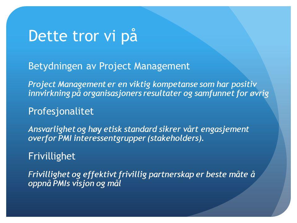 Dette tror vi på Betydningen av Project Management Project Management er en viktig kompetanse som har positiv innvirkning på organisasjoners resultate