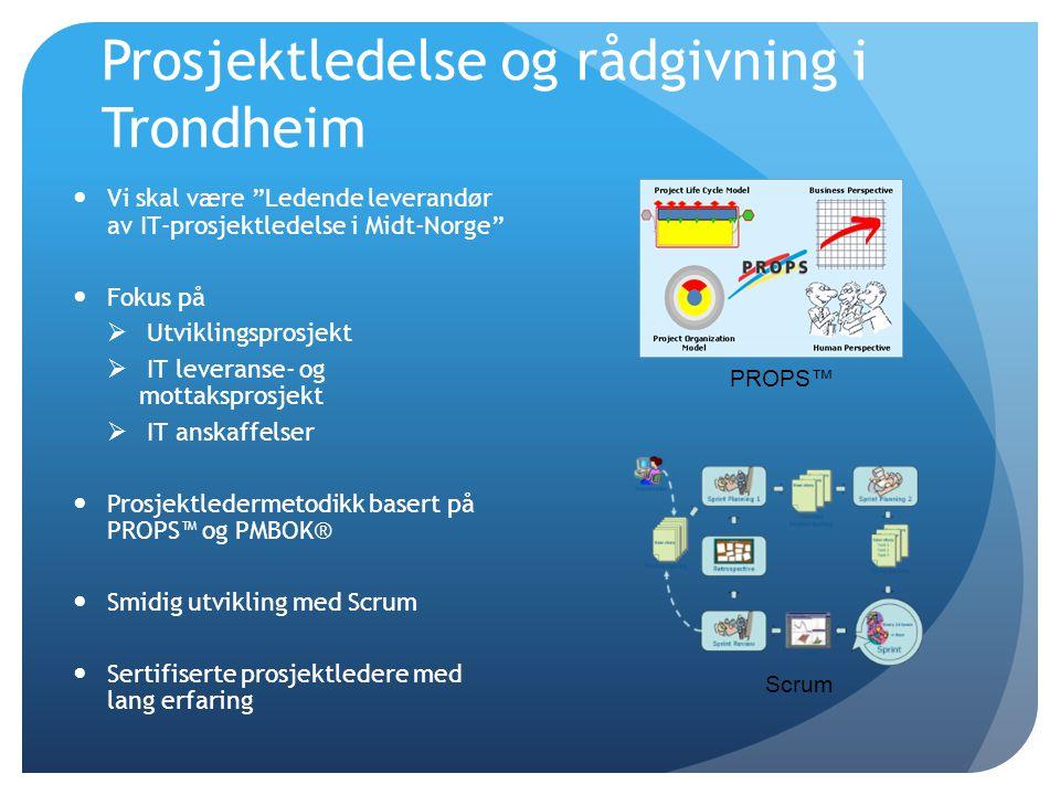 """Prosjektledelse og rådgivning i Trondheim  Vi skal være """"Ledende leverandør av IT-prosjektledelse i Midt-Norge""""  Fokus på  Utviklingsprosjekt  IT"""