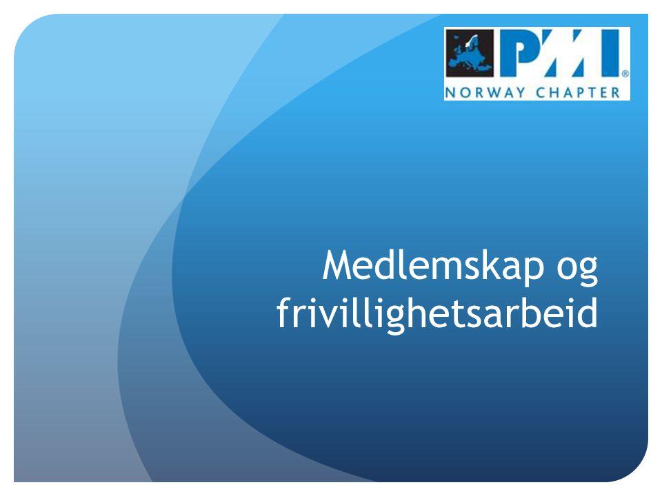 PMI Norway Chapter Visjon: Skape et bredt norsk prosjektmiljø i verdensklasse.