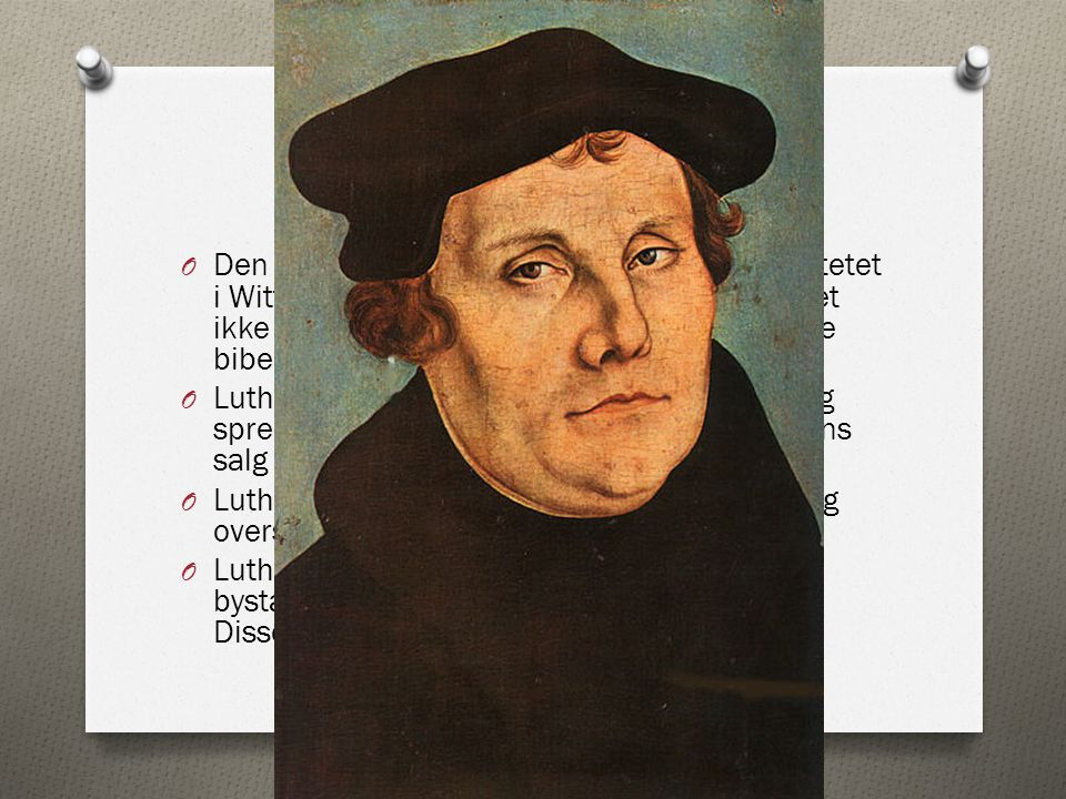 Martin Luther O Den tyske munke Martin Luther ved universitetet i Wittenberg var uenig i dette, og mente at det ikke kun var paven som hadde rette til