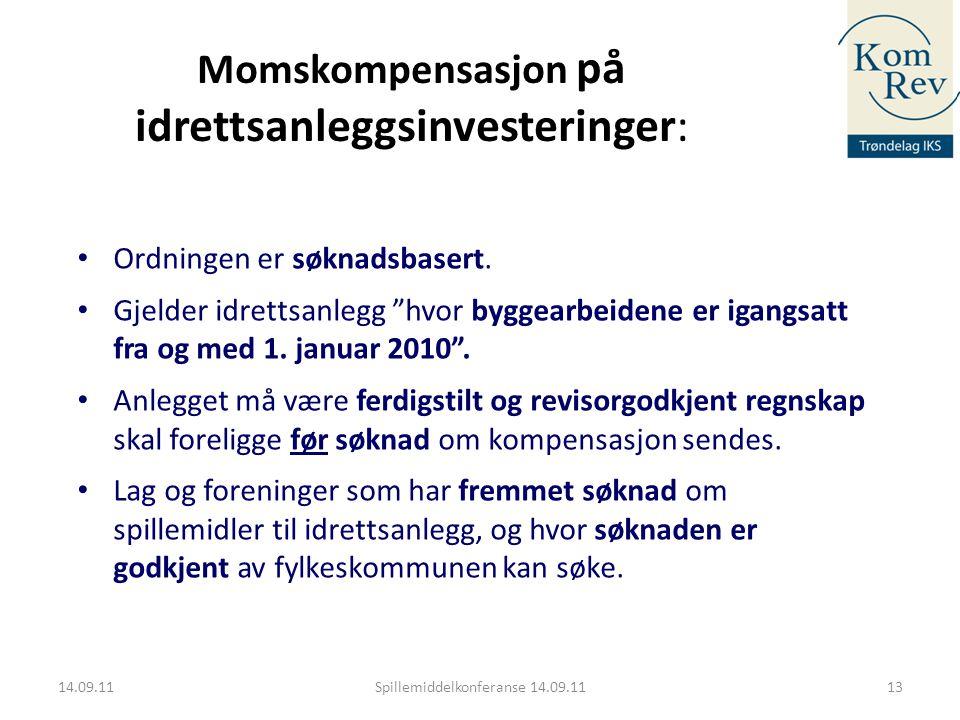 """13 Momskompensasjon på idrettsanleggsinvesteringer: • Ordningen er søknadsbasert. • Gjelder idrettsanlegg """"hvor byggearbeidene er igangsatt fra og med"""