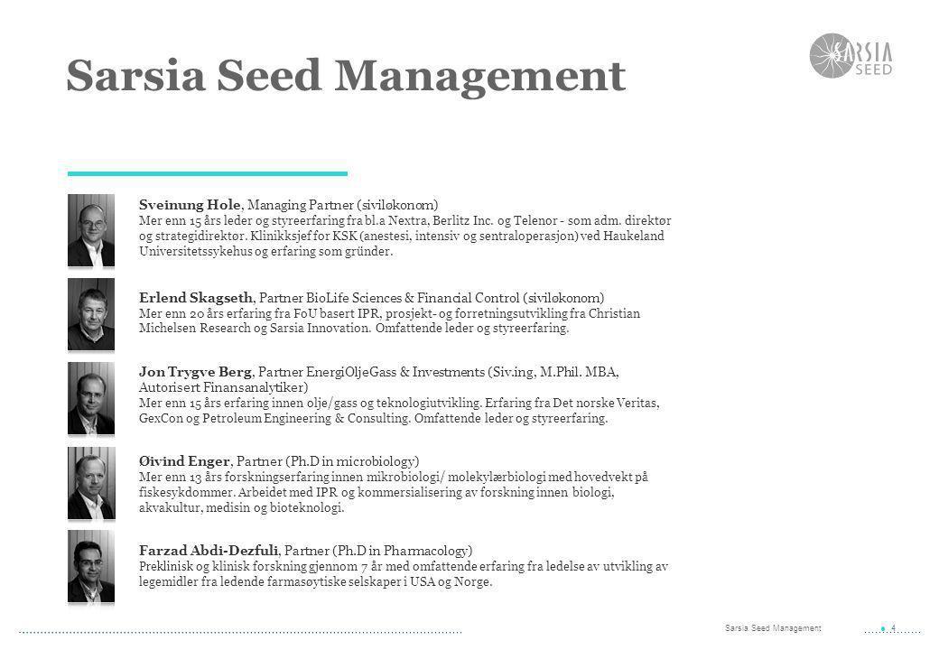 Sarsia Seed Management 4 Sveinung Hole, Managing Partner (siviløkonom) Mer enn 15 års leder og styreerfaring fra bl.a Nextra, Berlitz Inc. og Telenor