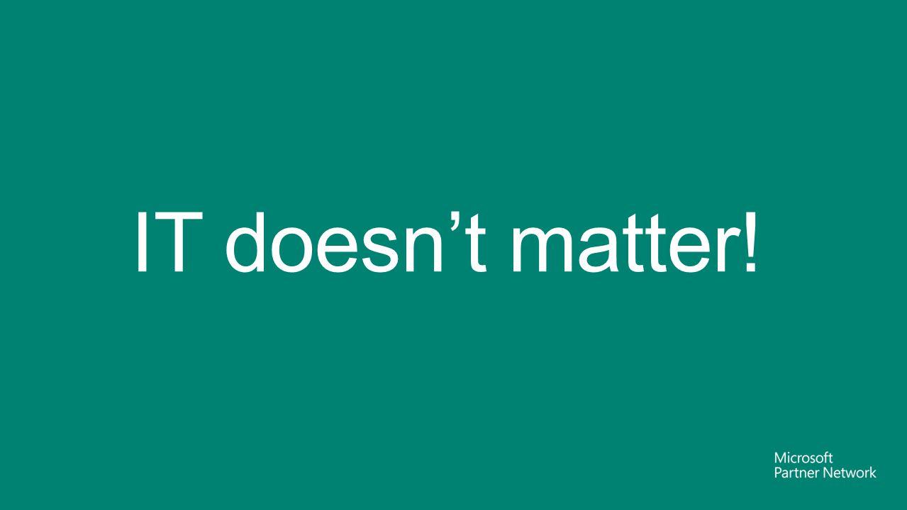 IT doesn't matter!