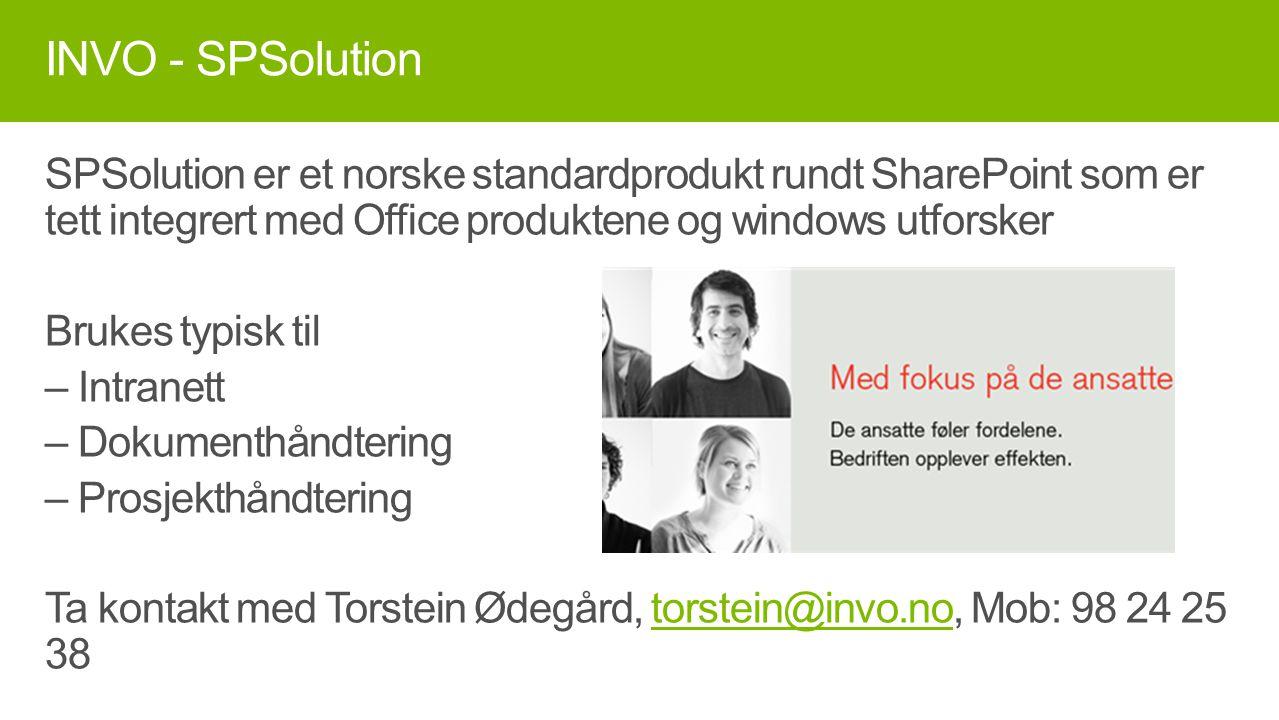 SPSolution er et norske standardprodukt rundt SharePoint som er tett integrert med Office produktene og windows utforsker Brukes typisk til – Intranet