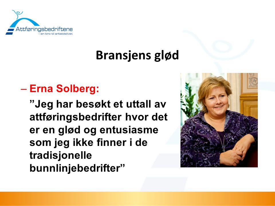 """Bransjens glød –Erna Solberg: """"Jeg har besøkt et uttall av attføringsbedrifter hvor det er en glød og entusiasme som jeg ikke finner i de tradisjonell"""