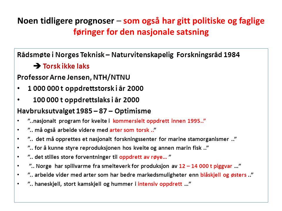 Noen tidligere prognoser – som også har gitt politiske og faglige føringer for den nasjonale satsning Rådsmøte i Norges Teknisk – Naturvitenskapelig F
