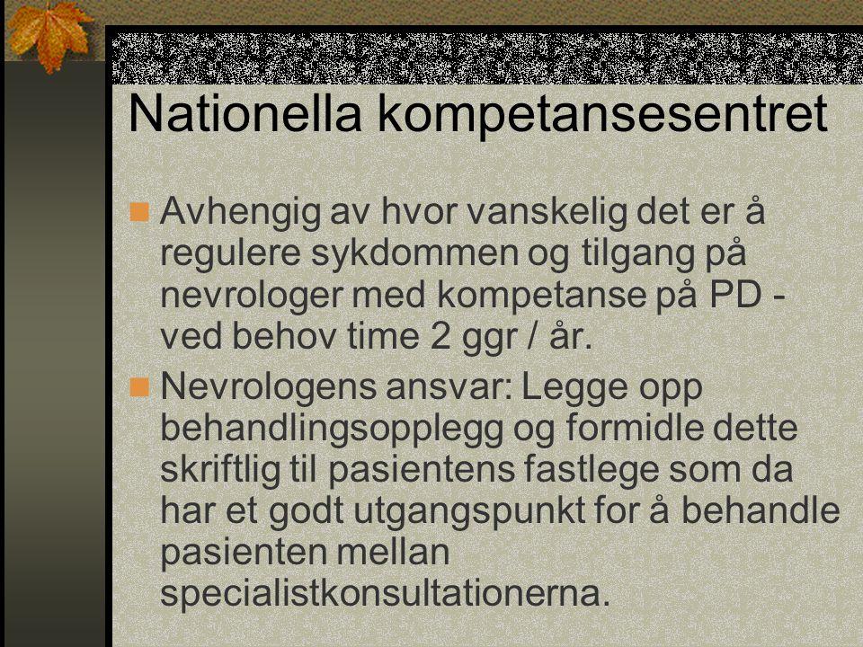 Nationella kompetansesentret  Avhengig av hvor vanskelig det er å regulere sykdommen og tilgang på nevrologer med kompetanse på PD - ved behov time 2