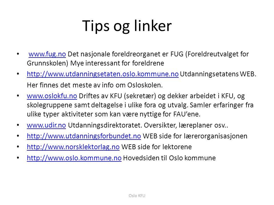 Tips og linker • www.fug.no Det nasjonale foreldreorganet er FUG (Foreldreutvalget for Grunnskolen) Mye interessant for foreldrenewww.fug.no • http://