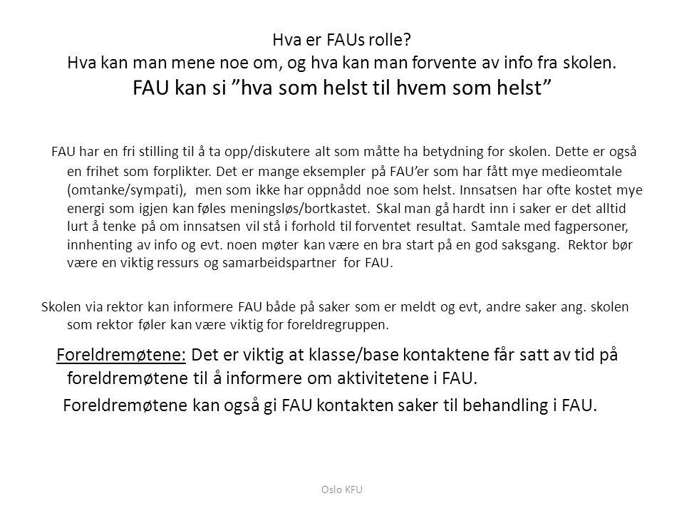 Eksempler og tips om aktuelle FAU-saker • Konstitusjon av FAU på høsten er vanlig, men tenk også på muligheten av at det nye FAU er operativt før sommerferien og at man er klar til innsats på høsten.