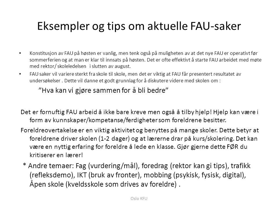 Eksempler og tips om aktuelle FAU-saker • Konstitusjon av FAU på høsten er vanlig, men tenk også på muligheten av at det nye FAU er operativt før somm