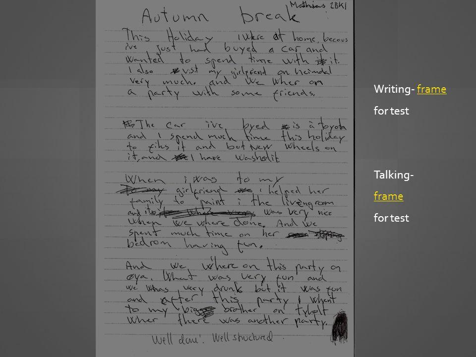 Writing- frameframe for test Talking- frame for test