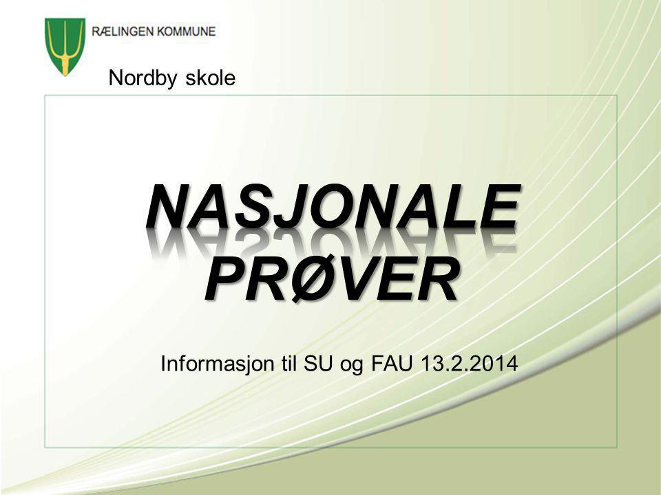 Informasjon til SU og FAU 13.2.2014 Nordby skole