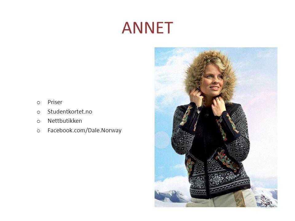 ANNET o Priser o Studentkortet.no o Nettbutikken o Facebook.com/Dale.Norway