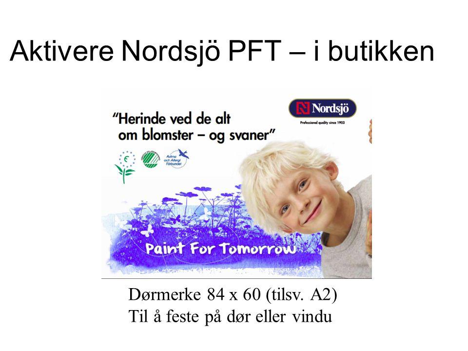 Aktivere Nordsjö PFT – i butikken Dørmerke 84 x 60 (tilsv. A2) Til å feste på dør eller vindu