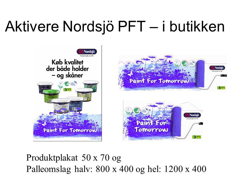 Aktivere Nordsjö PFT – i butikken Produktplakat 50 x 70 og Palleomslag halv: 800 x 400 og hel: 1200 x 400
