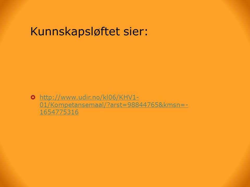  Tekst:  Udir: K06: http://www.udir.no/kl06/KHV1- 01/Kompetansemaal/?arst=98844765&kmsn=- 1654775316http://www.udir.no/kl06/KHV1- 01/Kompetansemaal/?arst=98844765&kmsn=- 1654775316  Fronter:Lokal læreplan: http://fronter.com/oyene/ (Passordbeskyttet)http://fronter.com/oyene/