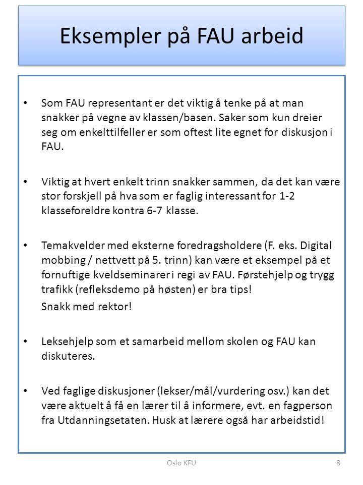 Eksempler på FAU arbeid • Som FAU representant er det viktig å tenke på at man snakker på vegne av klassen/basen. Saker som kun dreier seg om enkeltti