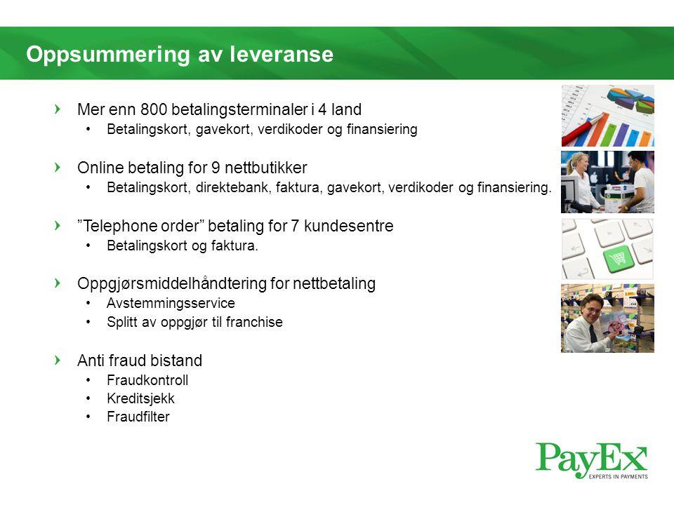 Oppsummering av leveranse Mer enn 800 betalingsterminaler i 4 land •Betalingskort, gavekort, verdikoder og finansiering Online betaling for 9 nettbuti