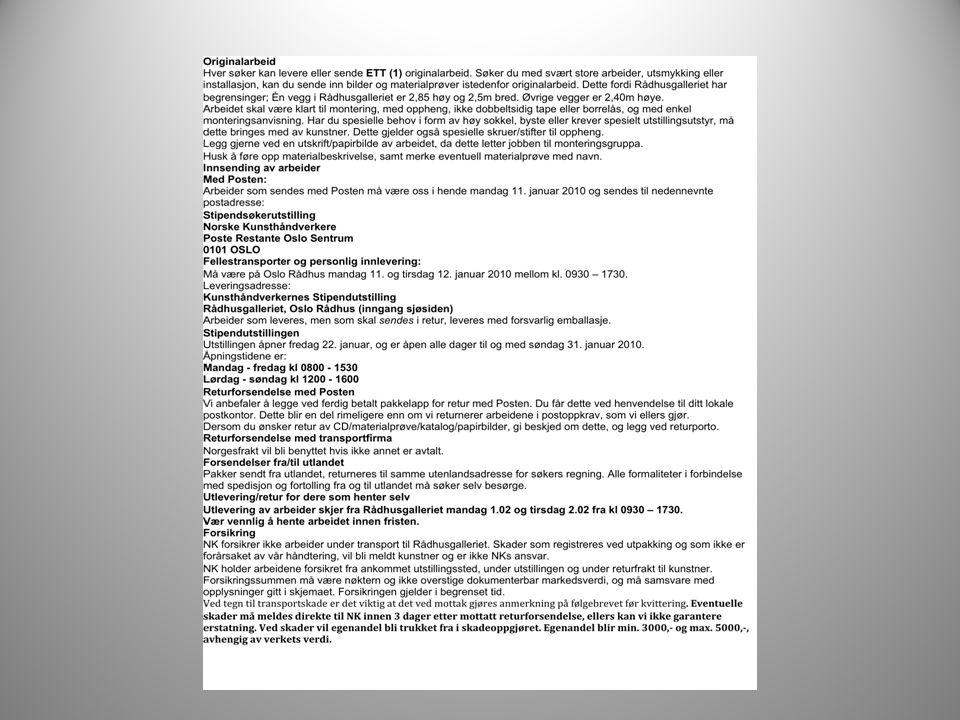 Stkriftlig del: Kortfattet Kunstneriske intensjon Nøktern Ryddig presentasjon Statlige stipendsøknader skal inneholde: Søknadsskjema – m/ dato og signatur Vedlegg – søknad til hvert enkelt stipend m/budsjett CV Fotomateriale CD + evnt.