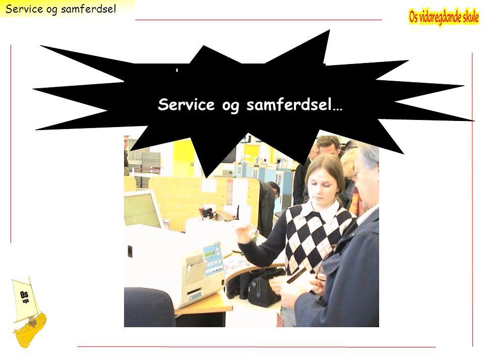 …for deg som liker å arbeide med mennesker Service og samferdsel Service og samferdsel…
