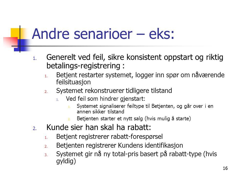 16 Andre senarioer – eks: 1.