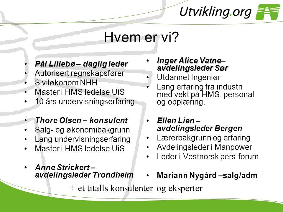 Hvem er vi? •Pål Lillebø – daglig leder •Autorisert regnskapsfører •Siviløkonom NHH •Master i HMS ledelse UiS •10 års undervisningserfaring •Thore Ols