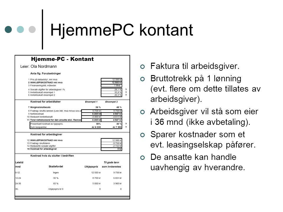 HjemmePC leasing Faktura til leasingselskapet.Bruttotrekk fordeles utover 36 mnd.