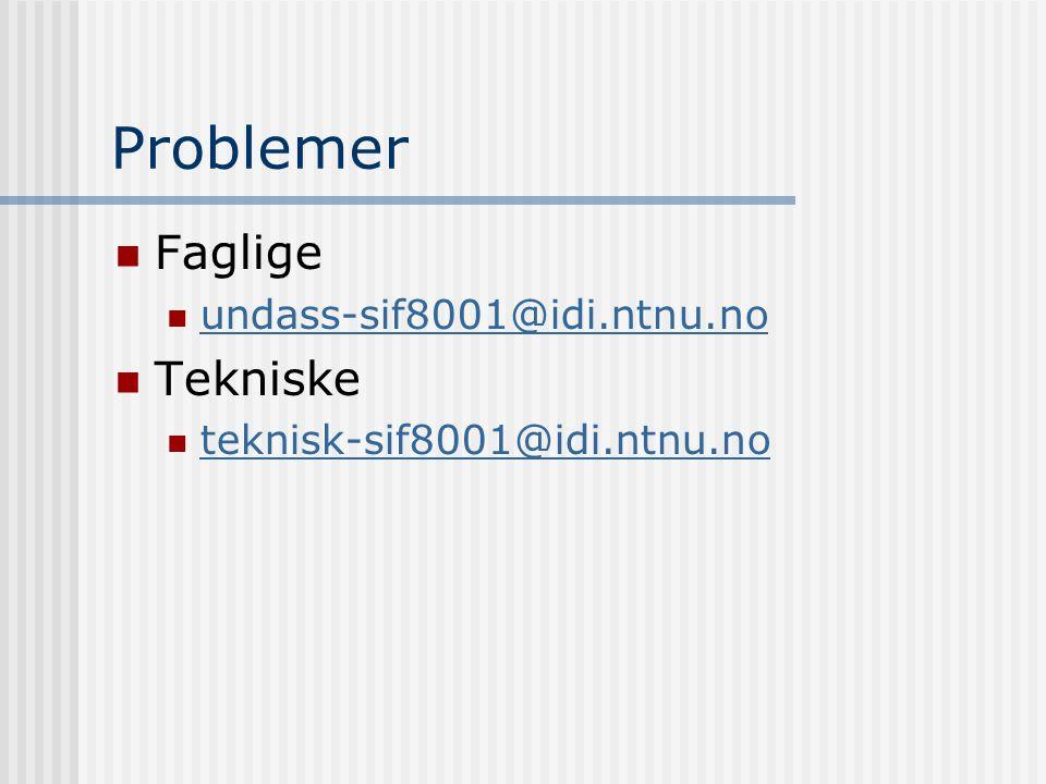 Problemer  Faglige  undass-sif8001@idi.ntnu.no undass-sif8001@idi.ntnu.no  Tekniske  teknisk-sif8001@idi.ntnu.no teknisk-sif8001@idi.ntnu.no