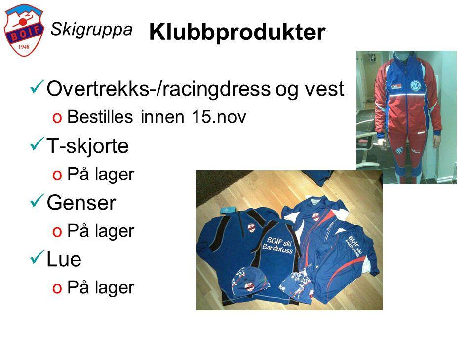 Skigruppa Klubbprodukter  Overtrekks-/racingdress og vest oBestilles innen 15.nov  T-skjorte oPå lager  Genser oPå lager  Lue oPå lager