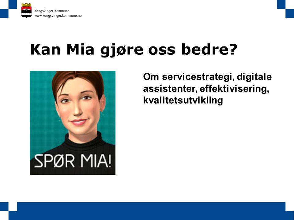 Kan Mia gjøre oss bedre? Om servicestrategi, digitale assistenter, effektivisering, kvalitetsutvikling