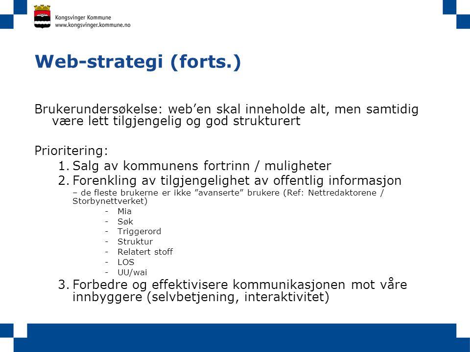 Web-strategi (forts.) Brukerundersøkelse: web'en skal inneholde alt, men samtidig være lett tilgjengelig og god strukturert Prioritering: 1.Salg av ko