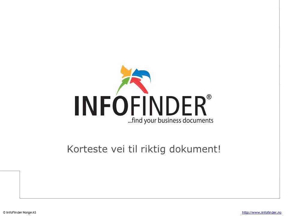 http://www.infofinder.no Page 2 © InfoFinder Norge AS Skulle du ønske at det var enkelt å finne...