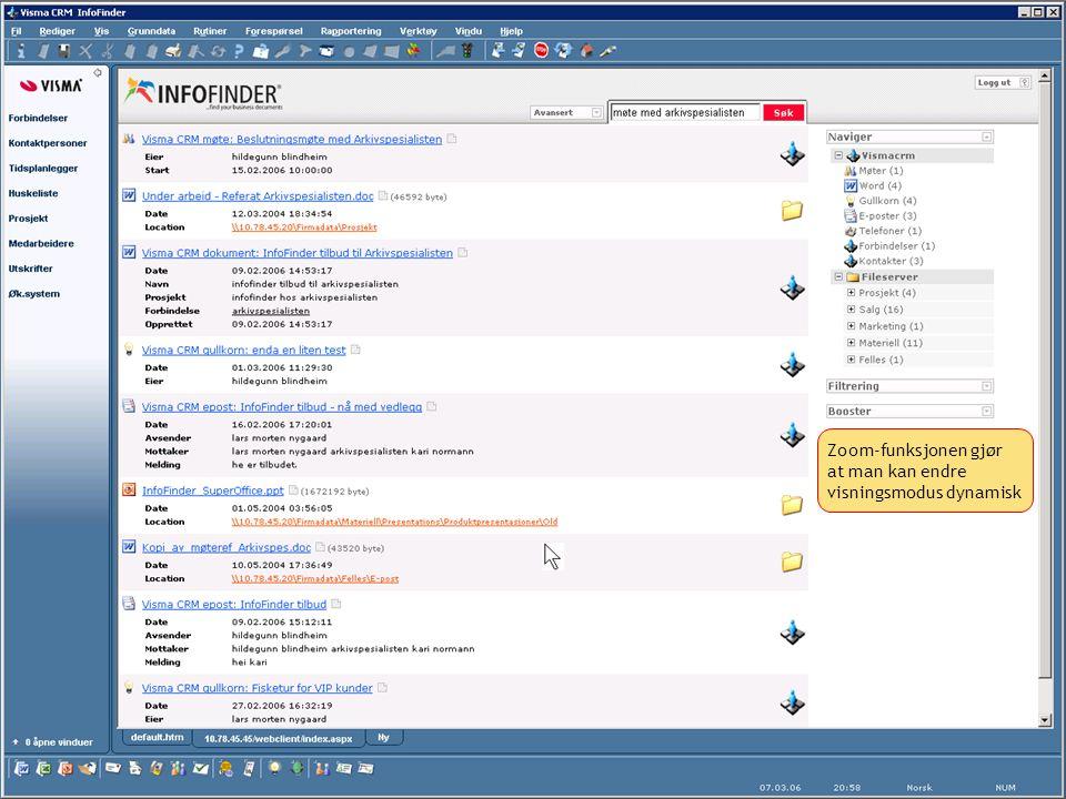 http://www.infofinder.no Page 24 © InfoFinder Norge AS Zoom-funksjonen gjør at man kan endre visningsmodus dynamisk
