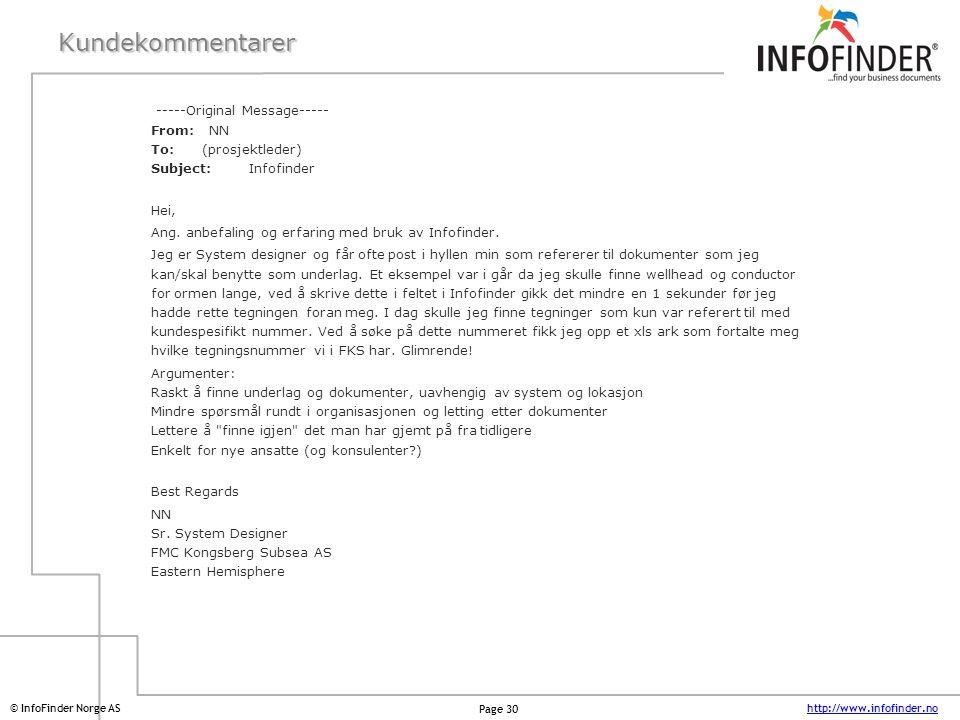http://www.infofinder.no Page 30 © InfoFinder Norge ASKundekommentarer -----Original Message----- From: NN To: (prosjektleder) Subject: Infofinder Hei