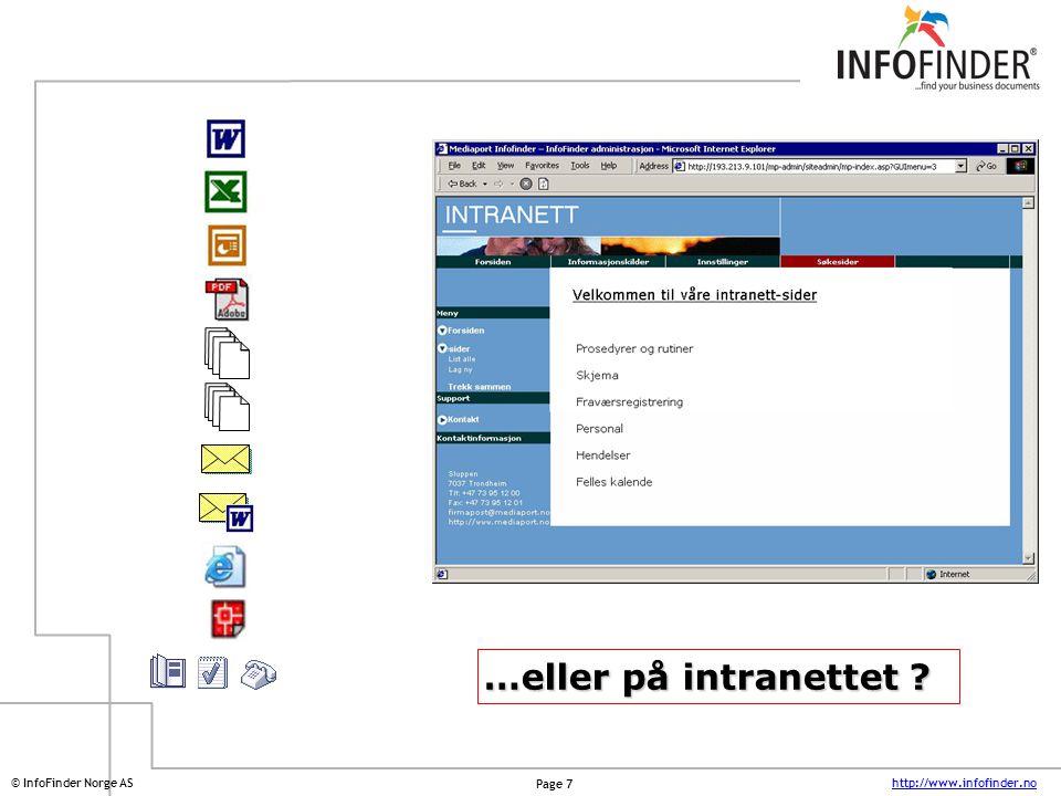 http://www.infofinder.no Page 7 © InfoFinder Norge AS …eller på intranettet ?