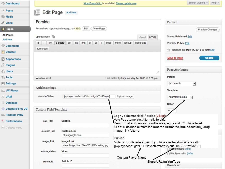 t Lag ny side med tittel: Forside (viktig!) Velg Page template: Alternativ forside.