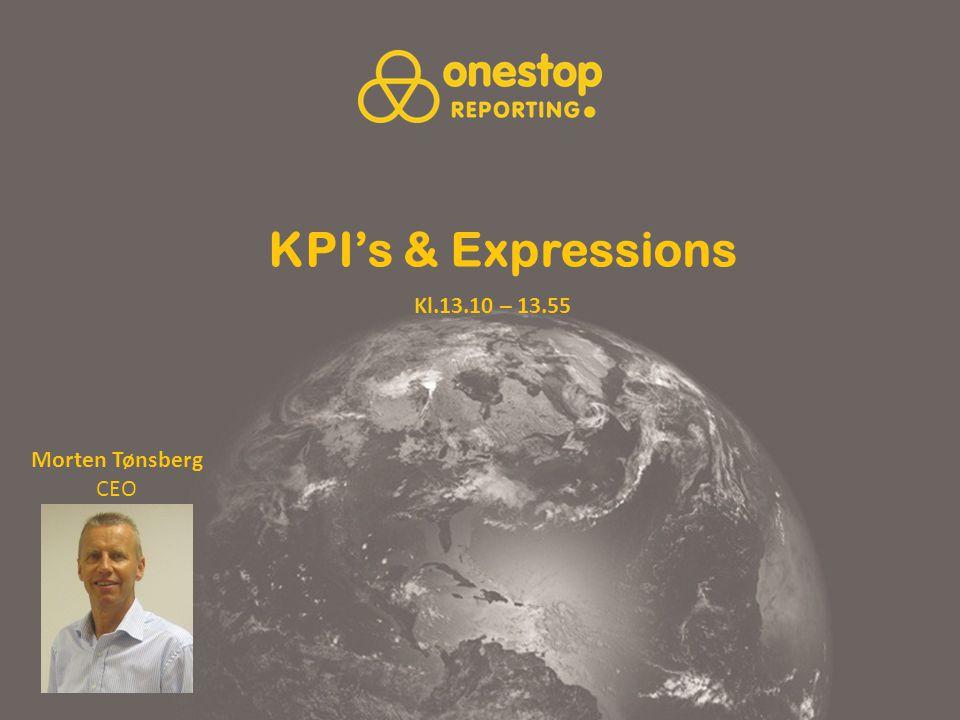 KPI's & Expressions Morten Tønsberg CEO Kl.13.10 – 13.55