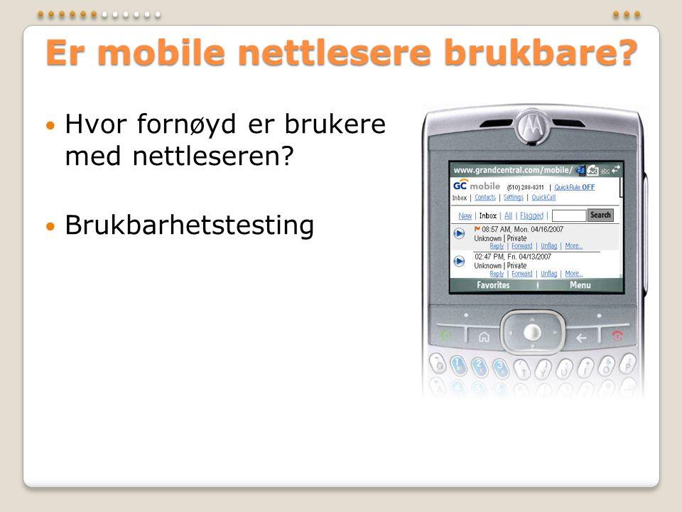 Er mobile nettlesere brukbare?  Hvor fornøyd er brukere med nettleseren?  Brukbarhetstesting