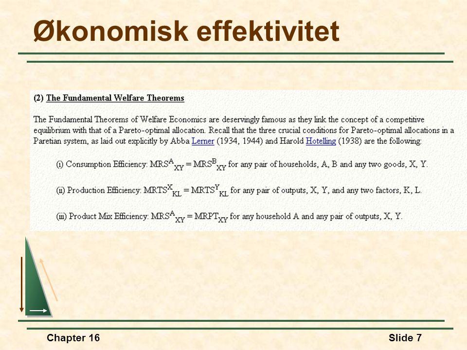 Chapter 16Slide 7 Økonomisk effektivitet