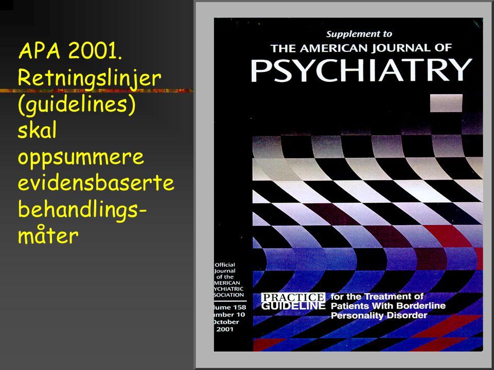 APA 2001. Retningslinjer (guidelines) skal oppsummere evidensbaserte behandlings- måter
